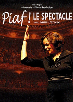 PIAF ! LE SPECTACLE - Anne Carrere