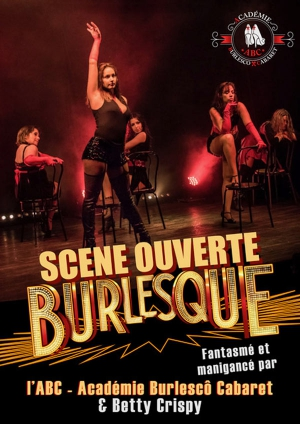 SCENE OUVERTE BURLESQUE - ORGANISEE PAR BETTY CRISPY ET L?ABC