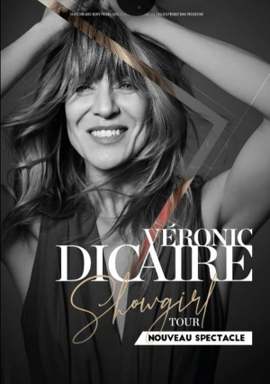 VERONIC DICAIRE - SHOWGIRL TOUR - Nouveau Spectacle